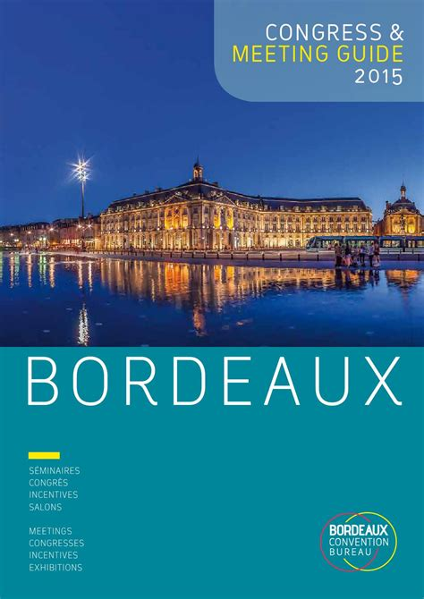 bordeaux convention bureau bordeaux meeting guide 2015 by bordeaux convention bureau