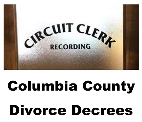 Columbia County Divorce Records Columbia County Divorce Decrees Through Wednesday March 21 2018