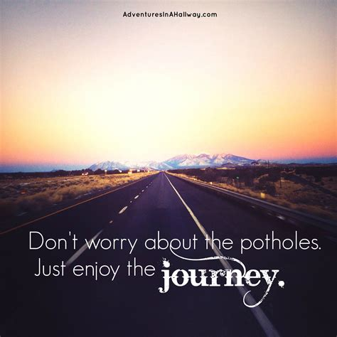 enjoy the journey 1000 images about enjoy the journey on