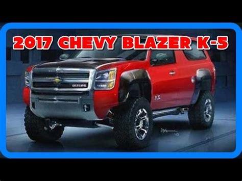 2017 chevy blazer k 5 redesign interior and exterior youtube