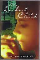 the darkest child books in consideration of books the darkest child by delores