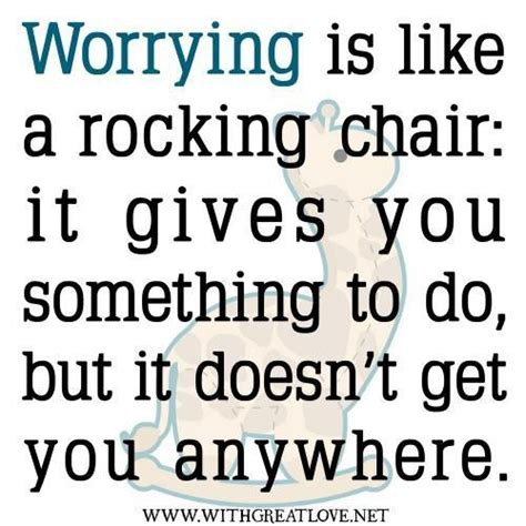 worrying quotes worrying is like a rocking chair