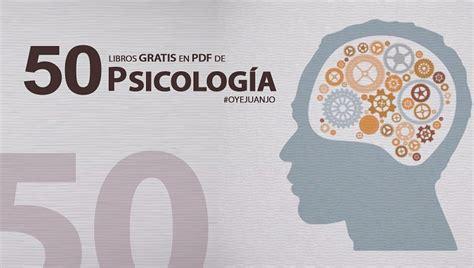 libros de psicologia infantil pdf gratis 50 libros digitales gratis para psic 243 logos oye juanjo