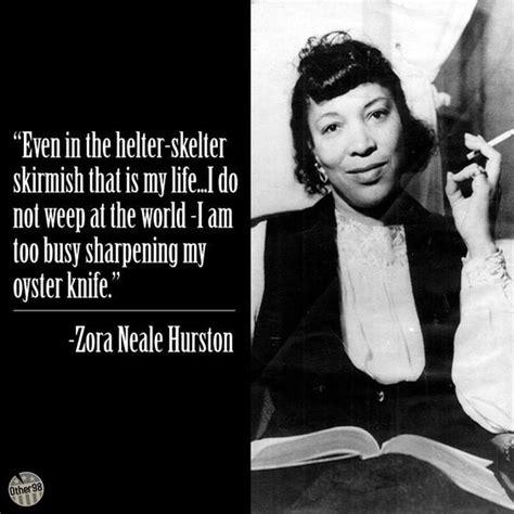 biography of zora neale hurston happy birthday zora neale hurston such a great quote