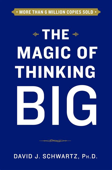 The Magic Of the magic of thinking big book by david schwartz