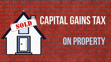 capital gain tax on sale of property the complete guide