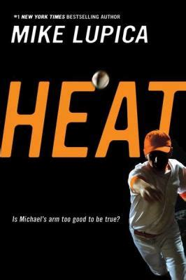 heat a books heat by mike lupica reviews description more isbn