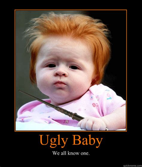 Ugly Baby Meme - ugly baby we all know one mindfuck poster