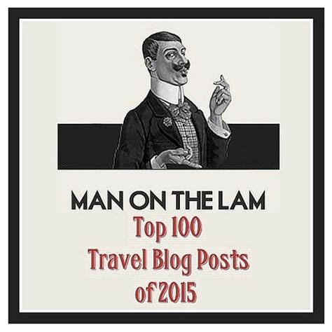 top 100 travel blogs 2015 bob around the world calling all travel bloggers submissions wanted for top