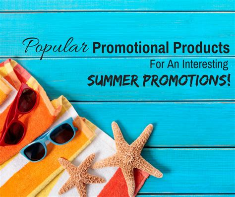 Popular Giveaways - make your summer promotions interesting with these popular promotional products