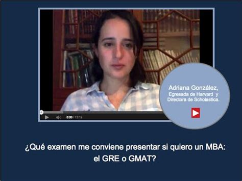 Mba Needs Gre Or Gmat by 191 Qu 233 Examen Me Conviene Presentar Si Quiero Un Mba El Gre