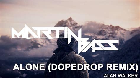 alan walker alone remix alan walker alone dopedrop remix bass boosted youtube