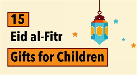 15 eid al fitr gifts for children borderlinx blog