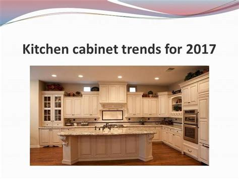 kitchen color trends 2017 kitchen cabinet trends for 2017 authorstream