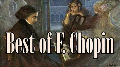 best of chopin chopin nocturne best of chopin piano classical