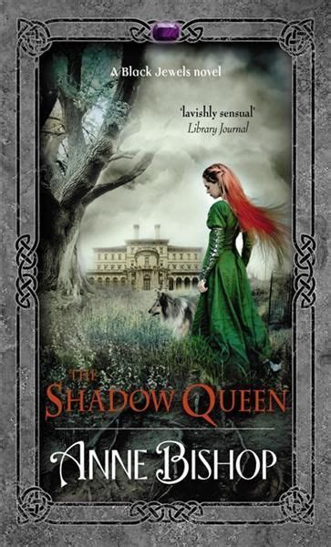 libro the shadow queen the shadow queen black jewels anne bishop books queens books and book challenge