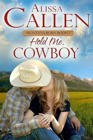 in take me cowboy books hold me cowboy wildflower ranch 5 by alissa callen