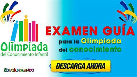 examenes de la olimpiada del conocimiento infantil 2016 sexto grado examen olimpiada infantil conocimiento 2015 examen