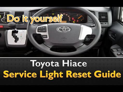 How To Reset Maintenance Light On 2009 Toyota Camry Toyota Hiace How To Reset The Service Indicator