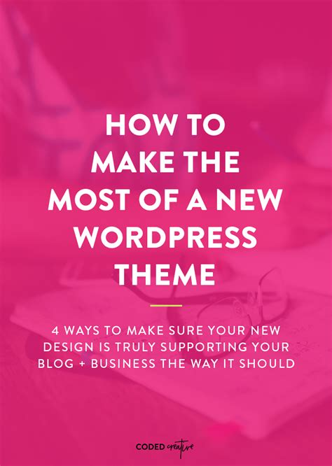 new themes co how to make the most of a new wordpress theme coded