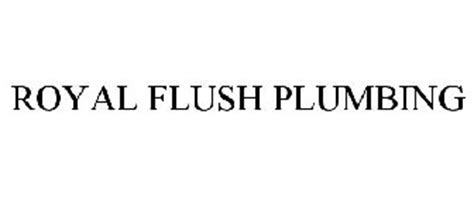 Royal Flush Plumbing by Browse Trademarks By Serial Number Justia Trademarks