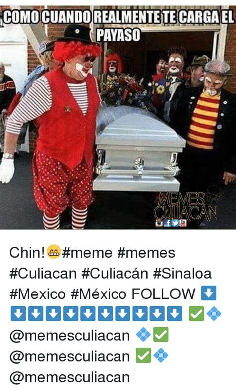 Memes De Mexico - como cuandorealmentete cargael payaso chin meme memes