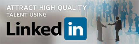 how to attract a find a high quality by being a high quality books how to attract high quality talent using linkedin
