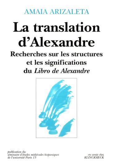 libro le latin et le la translation d alexandre recherches sur les structures et les significations du libro de