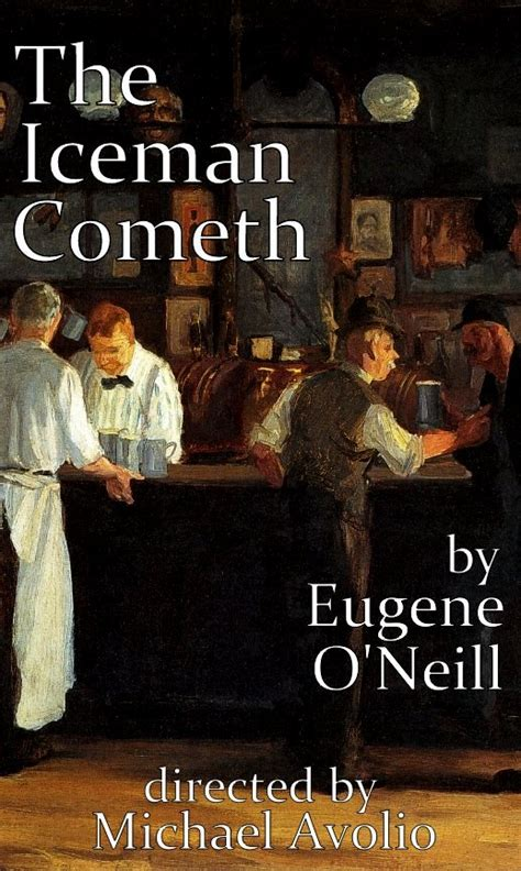 Eugene O Neill On The Iceman Cometh Quotidian Theatre