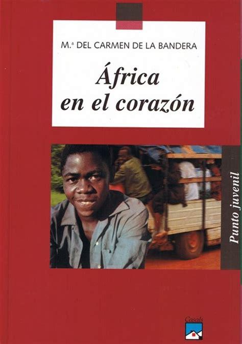 africa en el corazn 8421831704 2 186 eso b c 193 frica en el coraz 211 n angulito lee
