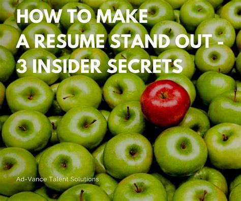 How To Make A Resume Stand Out by How To Make A Resume Stand Out 3 Insider Secrets Ad Vance