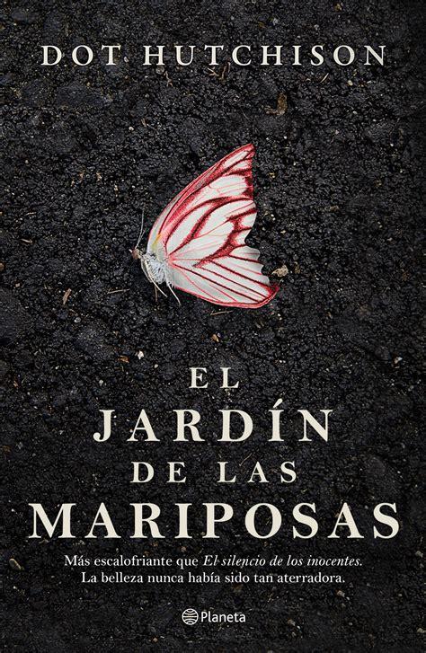 el jardn de las el jard 237 n de las mariposas planeta de libros