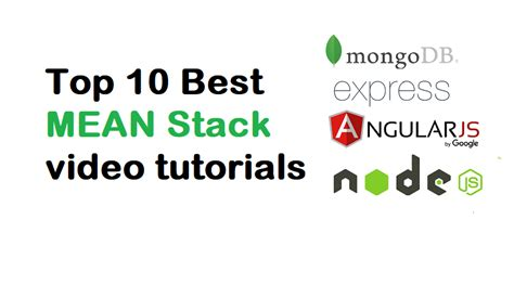 tutorial video meaning top 10 best mean stack video tutorials learn mean step