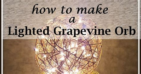 diy design fanatic how to make a lighted grapevine orb