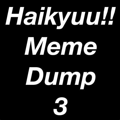 Meme Dump - haikyuu meme dump 3 anime amino