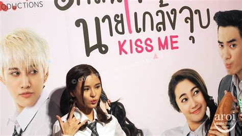 quotes film thailand first kiss kiss me thailand press conference aroimakmak your one