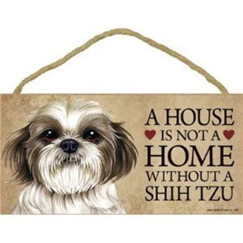 shih tzu quotes shih tzu shih tzu puppy and a house on