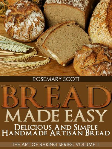 bread baking cookbook 50 delicious easy bread recipes for bread healthy food books the of bread baking delicious recipes book 12