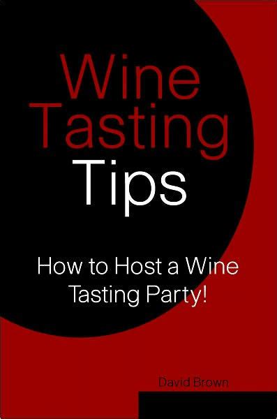 how to host a wine tasting party ideas wine folly wine tasting tips how to host a wine tasting party by