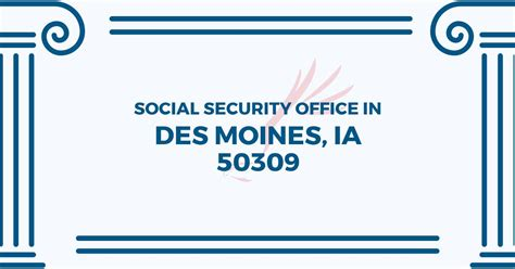 social security office in des moines iowa 50309 get