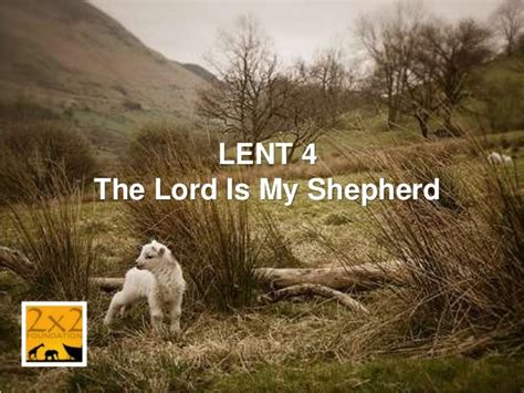 is my in lent4 the lord is my shepherd