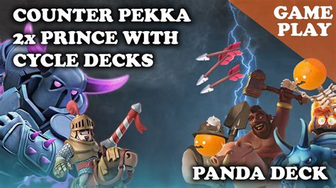 gameplay clash royale how to counter pekka prince with cycle decks panda deck