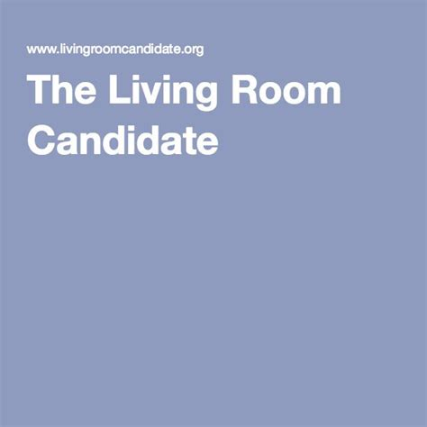 the living room candidate 17 best images about presidential election on presidential primaries politics and