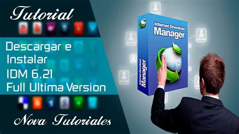 descargar idm ultima version full crack descargar e instalar internet download manager 6 21 full