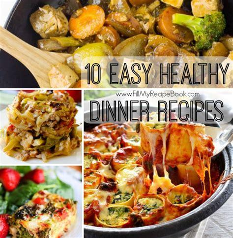 10 easy healthy dinner recipes fill my recipe book - Easy Dinner Recipes For 10