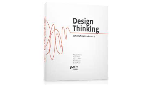 libro design libro gratis design thinking innovaci 243 n en negocios