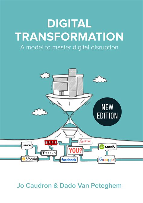 digital transformation build your organization s future for the innovation age books about the book digital transformation