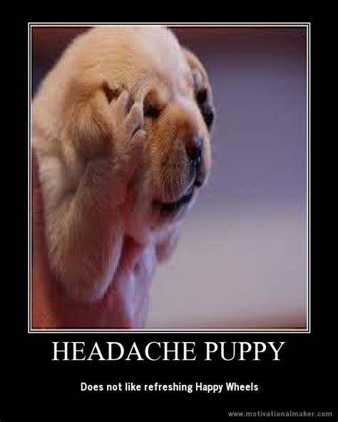Headache Meme - headache puppy by sailorcupcake on deviantart