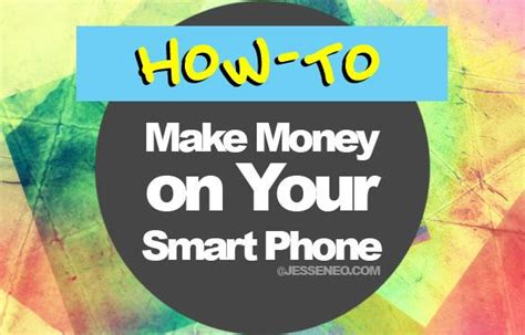 How To Make Money Online With Your Phone - how to make money from your phone how to