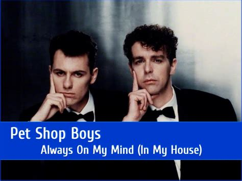 pet shop boys always on my mind in my house pet shop boys always on my mind in my house eqhq youtube